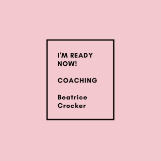 I'M READY NOW!COACHINGBy Beatrice Crocker