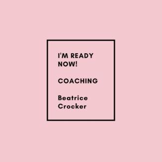 I'M READY NOW!COACHINGBy Beatrice Crocker